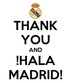 Poster: THANK YOU AND !HALA MADRID!