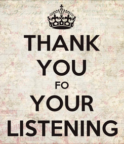 Poster: THANK YOU FO YOUR LISTENING