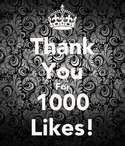 Poster: Thank You For 1000 Likes!