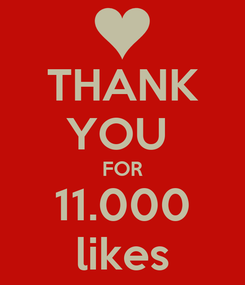 Poster: THANK YOU  FOR 11.000 likes