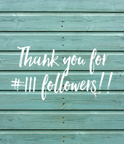 Poster: Thank you for  #111 followers!!