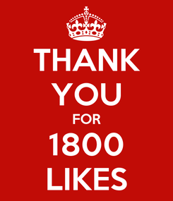 Poster: THANK YOU FOR 1800 LIKES
