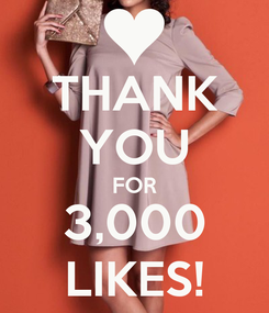 Poster: THANK YOU FOR 3,000 LIKES!