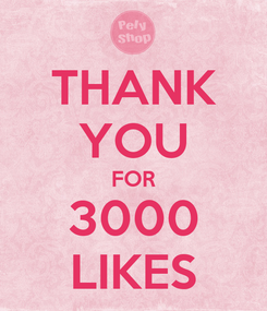 Poster: THANK YOU FOR 3000 LIKES