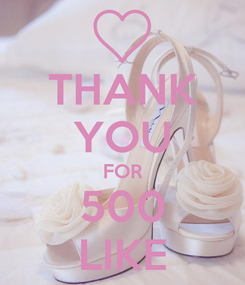 Poster: THANK YOU FOR 500 LIKE
