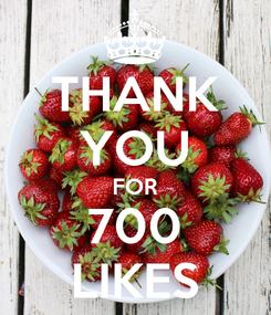 Poster: THANK YOU FOR 700 LIKES