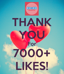 Poster: THANK YOU For 7000+ LIKES!