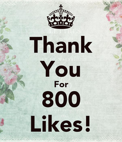Poster: Thank You For 800 Likes!