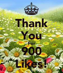 Poster: Thank You For 900 Likes!