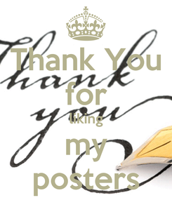 Poster: Thank You for liking my posters
