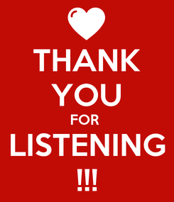 Poster: THANK YOU FOR  LISTENING !!!