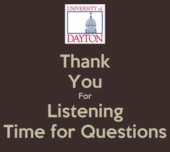 Poster: Thank You For Listening Time for Questions