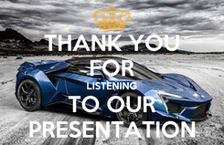 Poster: THANK YOU FOR LISTENING TO OUR PRESENTATION