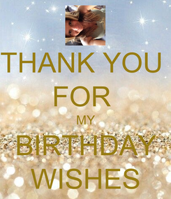 Poster: THANK YOU  FOR  MY BIRTHDAY WISHES