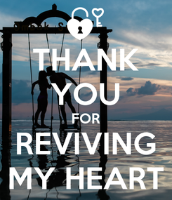 Poster: THANK YOU FOR REVIVING MY HEART