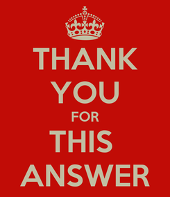Poster: THANK YOU FOR THIS  ANSWER