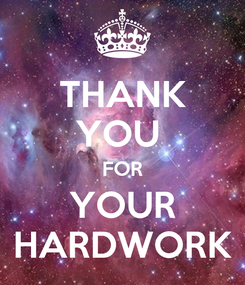 Poster: THANK YOU  FOR YOUR HARDWORK