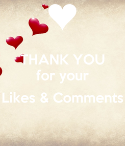 Poster: THANK YOU for your  Likes & Comments