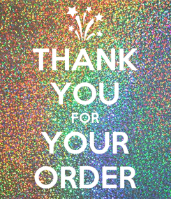 Poster: THANK YOU FOR YOUR ORDER