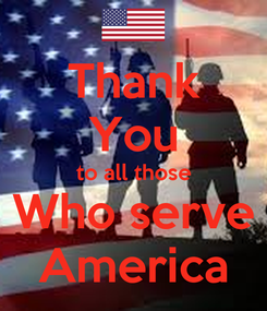 Poster: Thank You to all those Who serve America