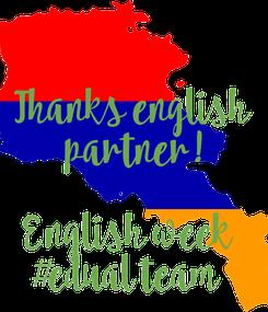 Poster: Thanks english  partner!  English week  #edual team
