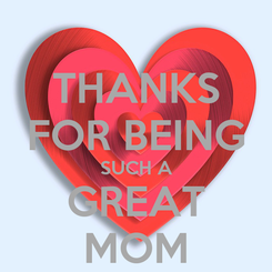 Poster: THANKS FOR BEING SUCH A GREAT MOM