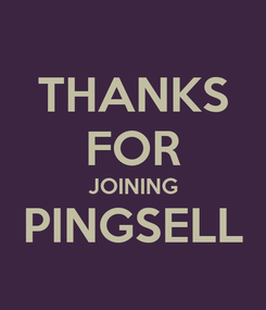Poster: THANKS FOR JOINING PINGSELL