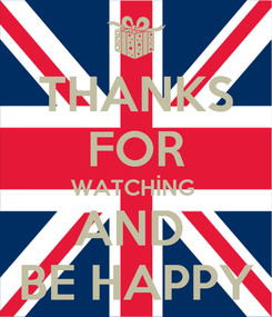 Poster: THANKS FOR WATCHİNG  AND  BE HAPPY