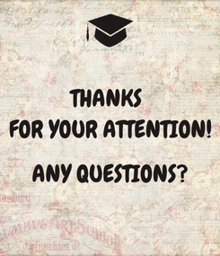 Poster: THANKS  FOR YOUR ATTENTION!  ANY QUESTIONS?