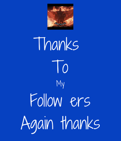 Poster: Thanks  To My Follow ers Again thanks