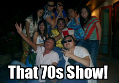 Poster:  That 70s Show!