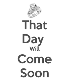 Poster: That Day  Will Come Soon