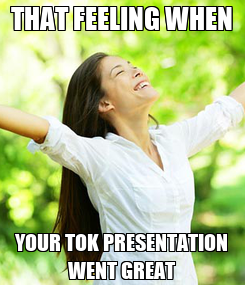 Poster: THAT FEELING WHEN YOUR TOK PRESENTATION WENT GREAT