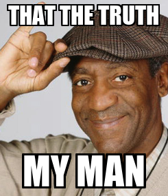 Poster: THAT THE TRUTH MY MAN
