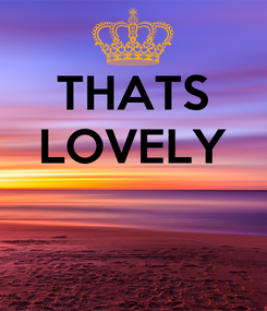Poster: THATS LOVELY