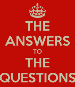 Poster: THE ANSWERS TO THE QUESTIONS