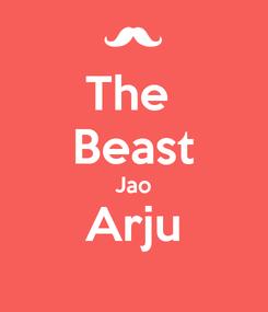 Poster: The  Beast Jao Arju