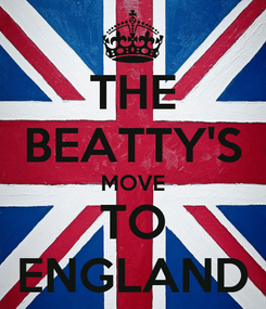 Poster: THE BEATTY'S MOVE TO ENGLAND