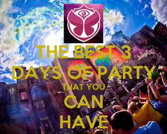 Poster: THE BEST 3 DAYS OF PARTY THAT YOU CAN HAVE