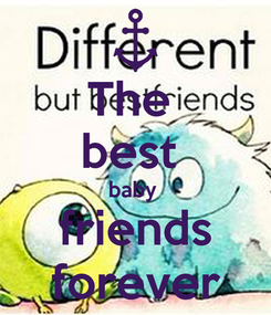 Poster: The  best  baby  friends forever