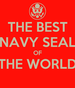 Poster: THE BEST NAVY SEAL OF THE WORLD