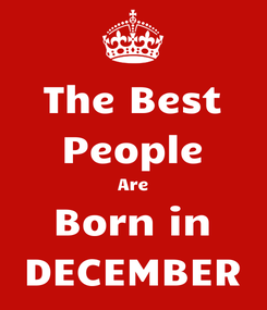 Poster: The Best People Are Born in DECEMBER