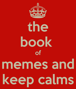 Poster: the book  of memes and keep calms