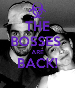 Poster: THE BOSSES  ARE BACK!