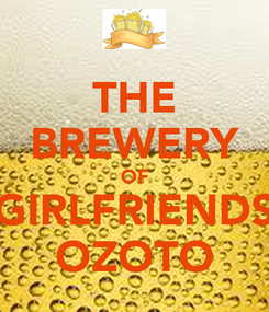 Poster: THE BREWERY OF GIRLFRIENDS OZOTO
