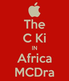 Poster: The C Ki IN Africa MCDra