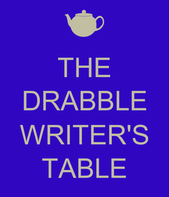 Poster: THE DRABBLE  WRITER'S TABLE