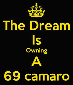 Poster: The Dream Is Owning A 69 camaro