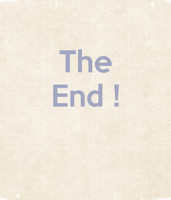 Poster: The  End !