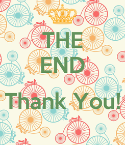 Poster: THE END  Thank You!